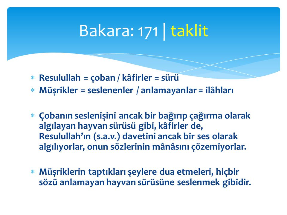 Bakara: 171 | taklit Resulullah = çoban / kâfirler = sürü