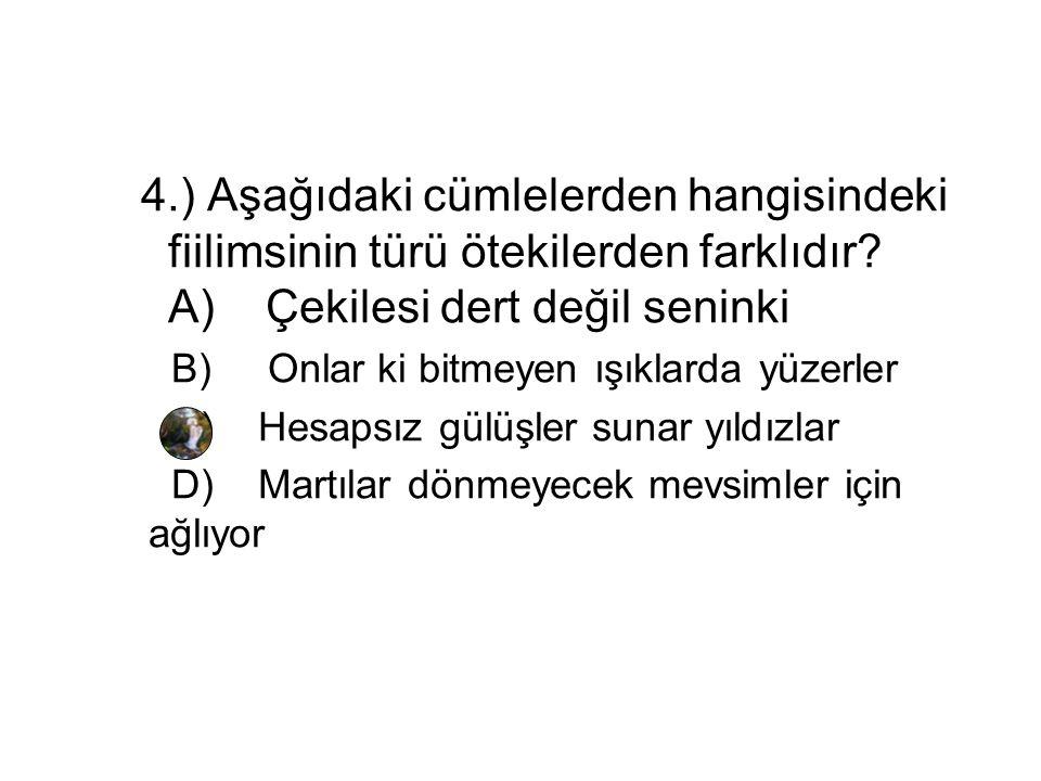 4. ) Aşağıdaki cümlelerden hangisindeki