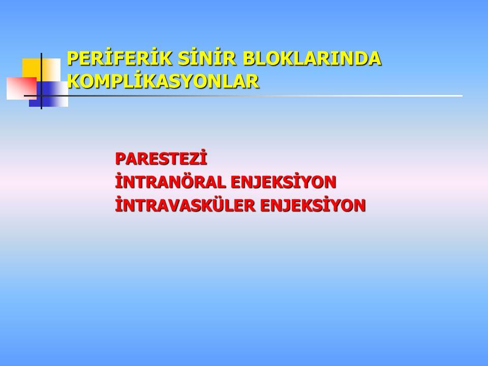 PERİFERİK SİNİR BLOKLARINDA KOMPLİKASYONLAR