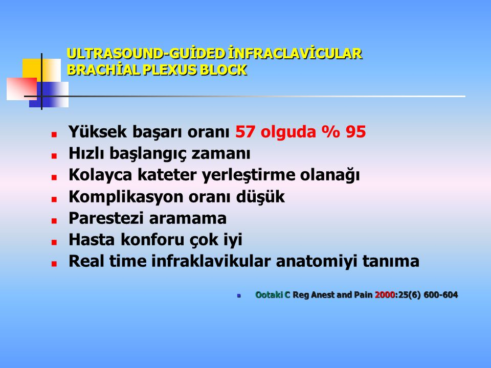 ULTRASOUND-GUİDED İNFRACLAVİCULAR BRACHİAL PLEXUS BLOCK