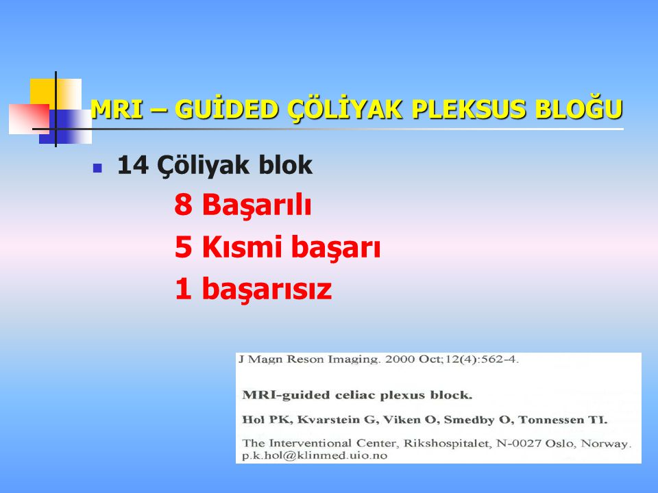 MRI – GUİDED ÇÖLİYAK PLEKSUS BLOĞU