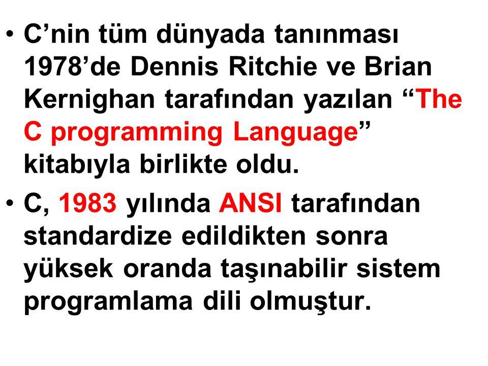 C'nin tüm dünyada tanınması 1978'de Dennis Ritchie ve Brian Kernighan tarafından yazılan The C programming Language kitabıyla birlikte oldu.
