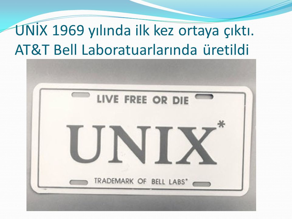 UNİX 1969 yılında ilk kez ortaya çıktı
