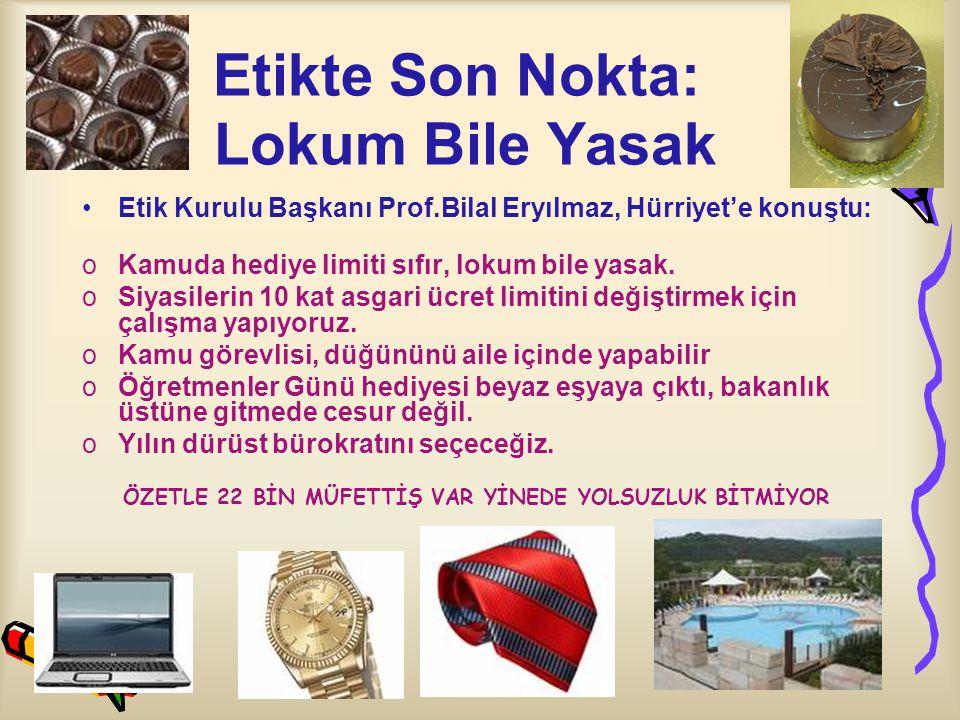 Etikte Son Nokta: Lokum Bile Yasak