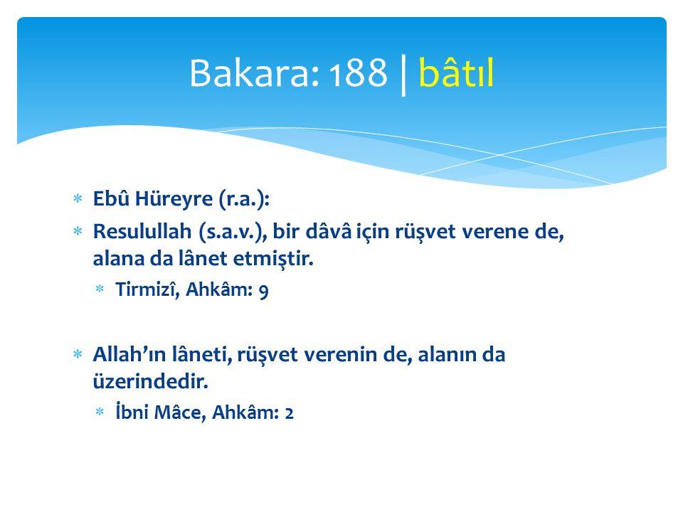 Bakara: 188 | bâtıl Ebû Hüreyre (r.a.):