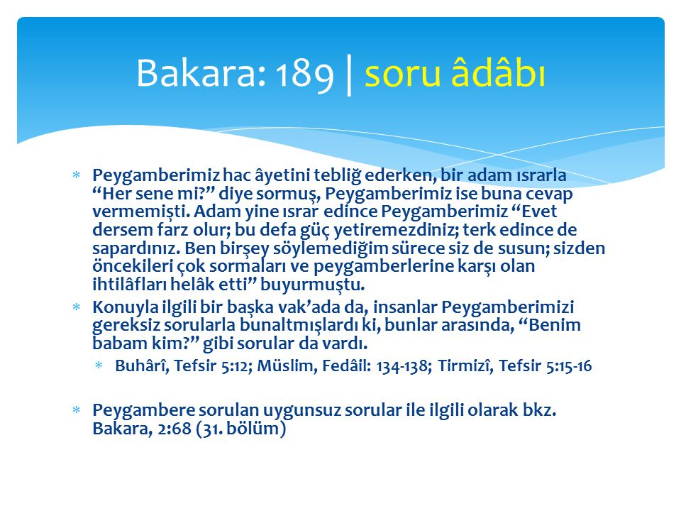 Bakara: 189 | soru âdâbı