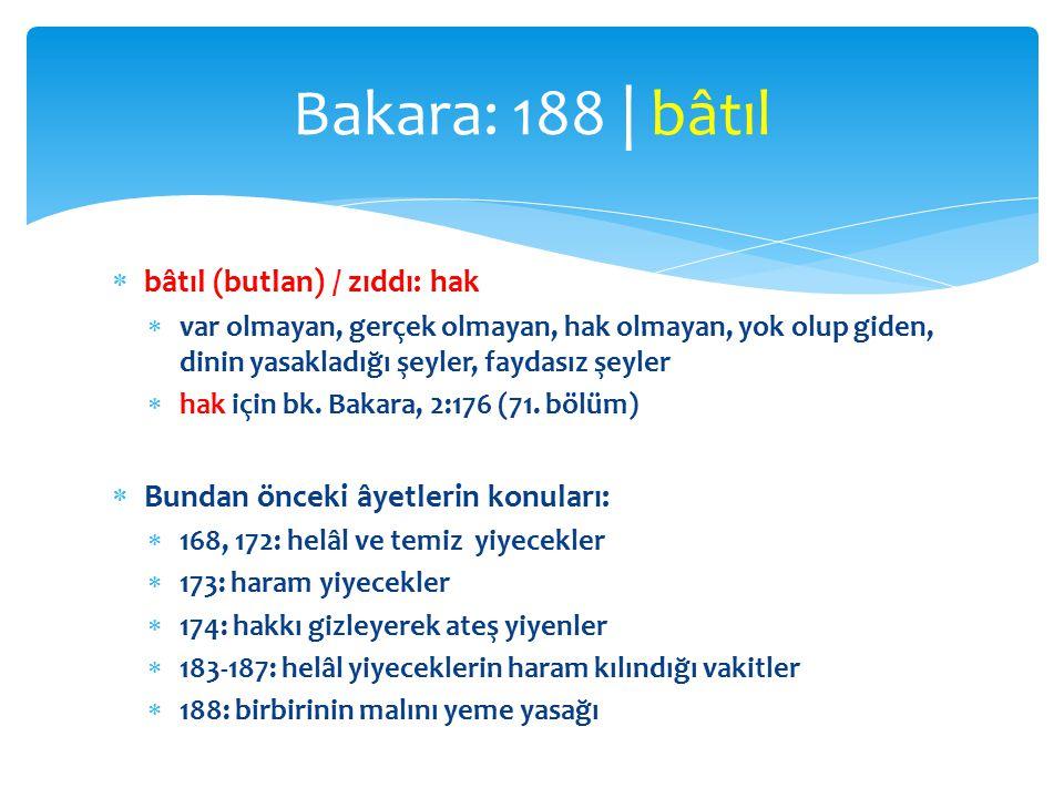 Bakara: 188 | bâtıl bâtıl (butlan) / zıddı: hak