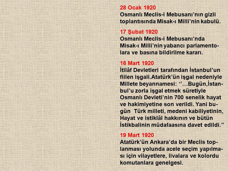 28 Ocak 1920 Osmanlı Meclis-i Mebusanı'nın gizli. toplantısında Misak-ı Milli'nin kabulü. 17 Şubat 1920.