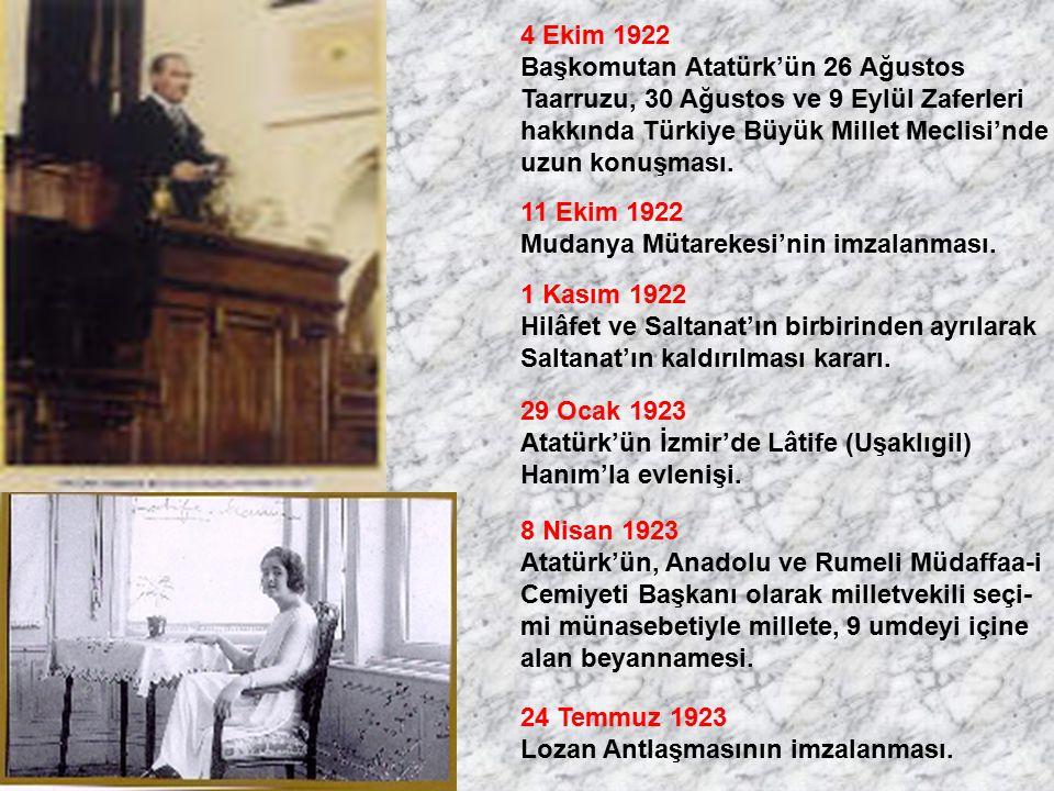 4 Ekim 1922 Başkomutan Atatürk'ün 26 Ağustos. Taarruzu, 30 Ağustos ve 9 Eylül Zaferleri. hakkında Türkiye Büyük Millet Meclisi'nde.