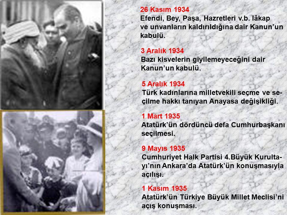 26 Kasım 1934 Efendi, Bey, Paşa, Hazretleri v.b. lâkap. ve unvanların kaldırıldığına dair Kanun'un.