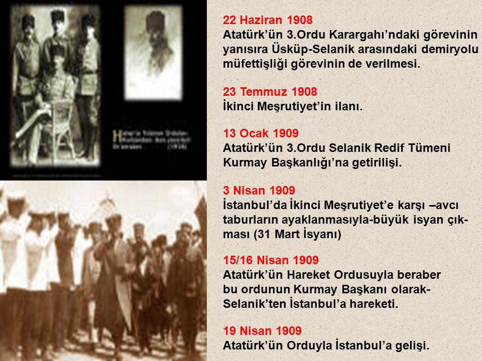 22 Haziran 1908 Atatürk'ün 3.Ordu Karargahı'ndaki görevinin. yanısıra Üsküp-Selanik arasındaki demiryolu.
