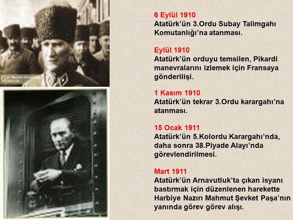 6 Eylül 1910 Atatürk'ün 3.Ordu Subay Talimgahı. Komutanlığı'na atanması. Eylül 1910. Atatürk'ün orduyu temsilen, Pikardi.