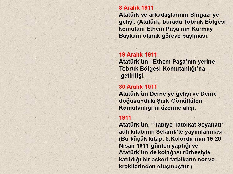 8 Aralık 1911 Atatürk ve arkadaşlarının Bingazi'ye.
