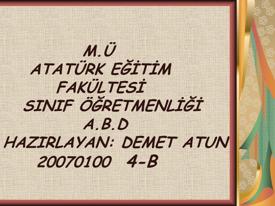 M. Ü ATATÜRK EĞİTİM FAKÜLTESİ SINIF ÖĞRETMENLİĞİ A. B