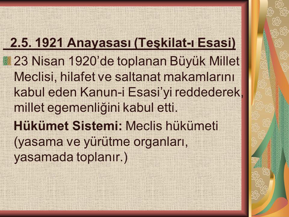 2.5. 1921 Anayasası (Teşkilat-ı Esasi)