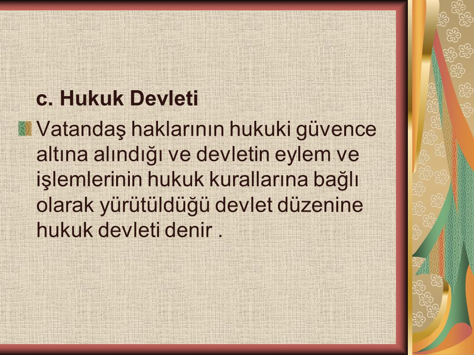 c. Hukuk Devleti