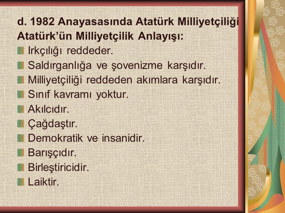 d. 1982 Anayasasında Atatürk Milliyetçiliği