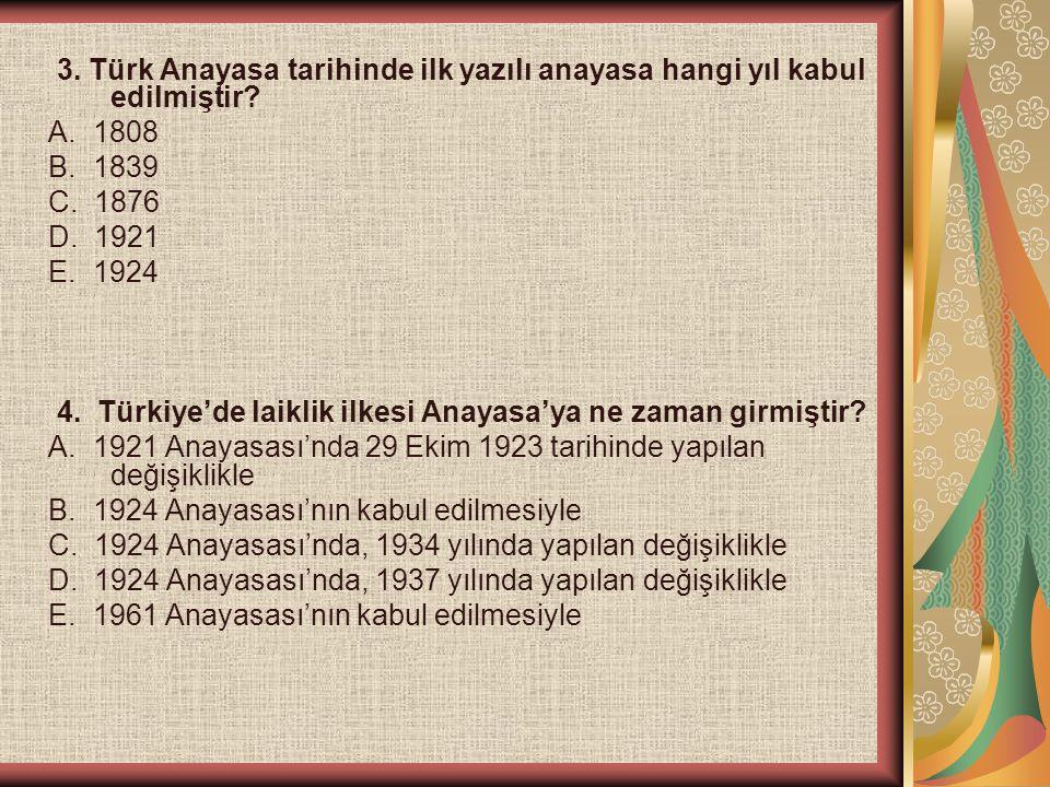 3. Türk Anayasa tarihinde ilk yazılı anayasa hangi yıl kabul edilmiştir