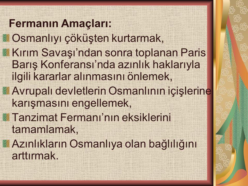 Fermanın Amaçları: Osmanlıyı çöküşten kurtarmak,