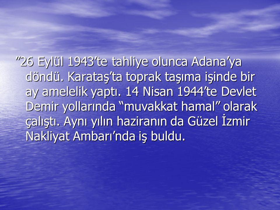 26 Eylül 1943'te tahliye olunca Adana'ya döndü