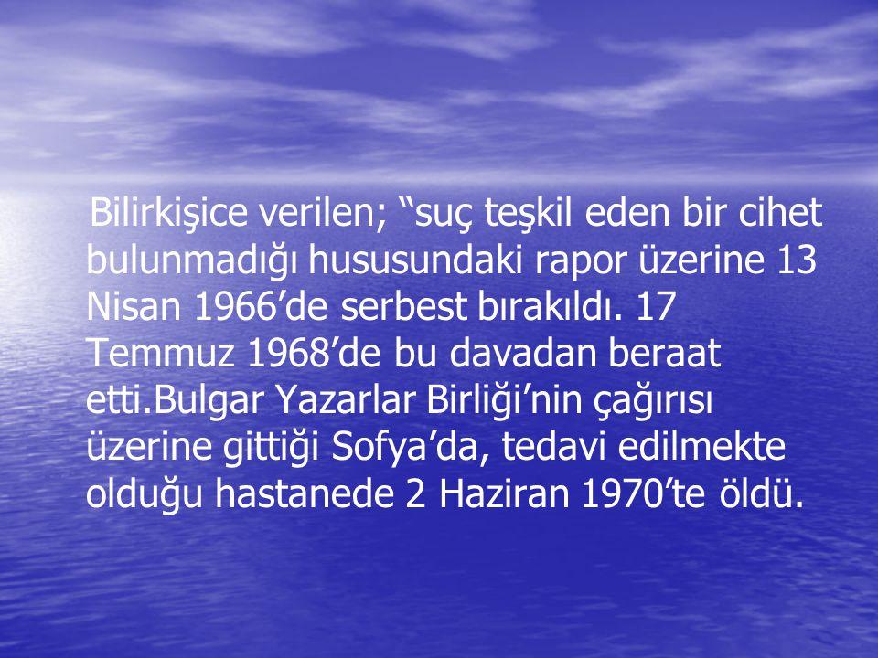 Bilirkişice verilen; suç teşkil eden bir cihet bulunmadığı hususundaki rapor üzerine 13 Nisan 1966'de serbest bırakıldı.