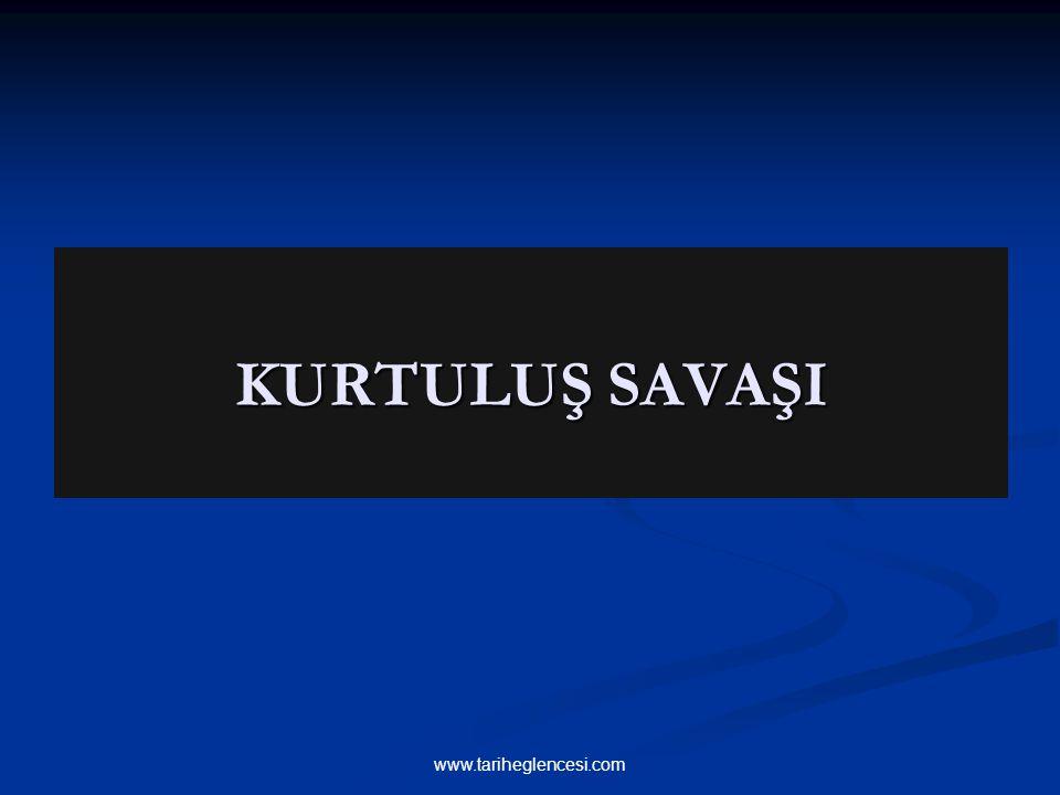 KURTULUŞ SAVAŞI www.tariheglencesi.com
