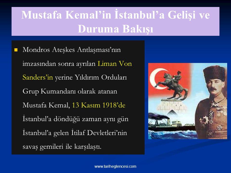 Mustafa Kemal'in İstanbul'a Gelişi ve Duruma Bakışı