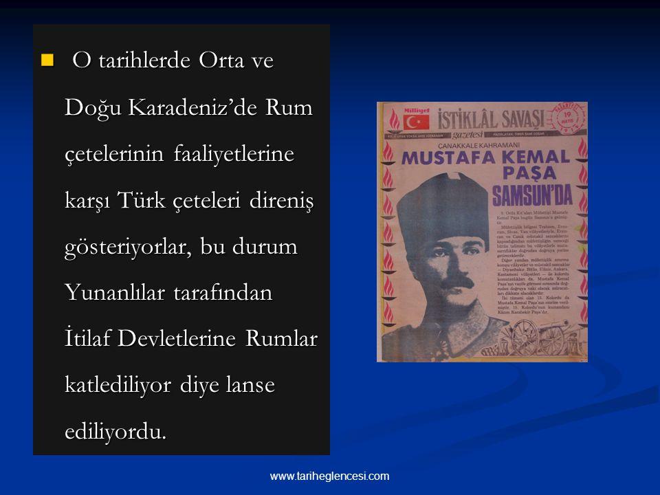 O tarihlerde Orta ve Doğu Karadeniz'de Rum çetelerinin faaliyetlerine karşı Türk çeteleri direniş gösteriyorlar, bu durum Yunanlılar tarafından İtilaf Devletlerine Rumlar katlediliyor diye lanse ediliyordu.