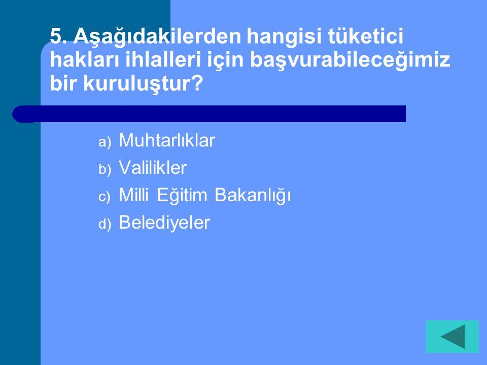 5. Aşağıdakilerden hangisi tüketici hakları ihlalleri için başvurabileceğimiz bir kuruluştur