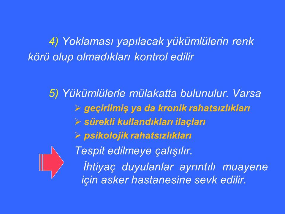 5) Yükümlülerle mülakatta bulunulur. Varsa