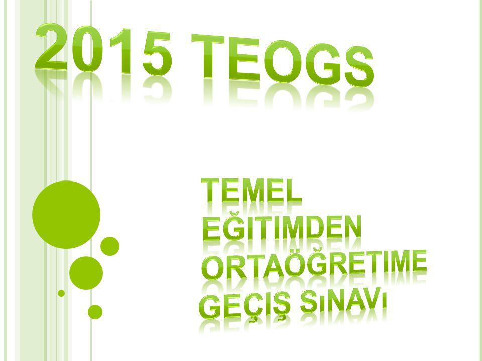 2015 TEOGs Temel Eğitimden Ortaöğretime Geçiş sınavı