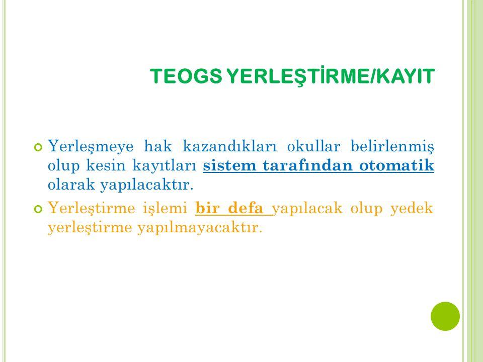 TEOGS YERLEŞTİRME/KAYIT