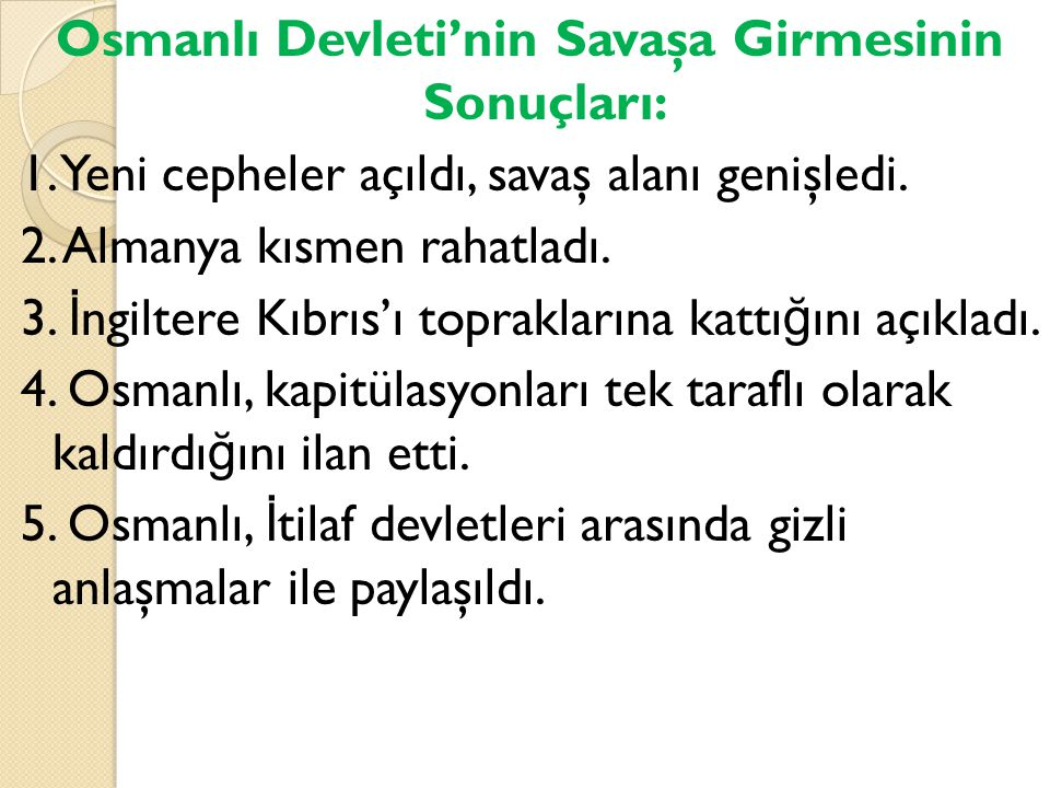 Osmanlı Devleti'nin Savaşa Girmesinin Sonuçları: 1