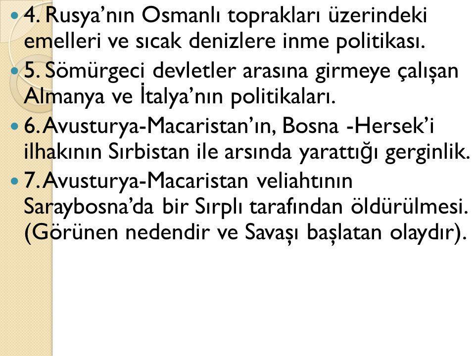 4. Rusya'nın Osmanlı toprakları üzerindeki emelleri ve sıcak denizlere inme politikası.