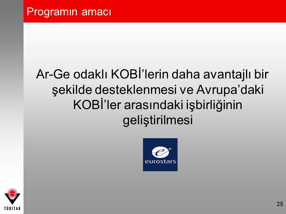 Programın amacı Ar-Ge odaklı KOBİ'lerin daha avantajlı bir şekilde desteklenmesi ve Avrupa'daki KOBİ'ler arasındaki işbirliğinin geliştirilmesi.