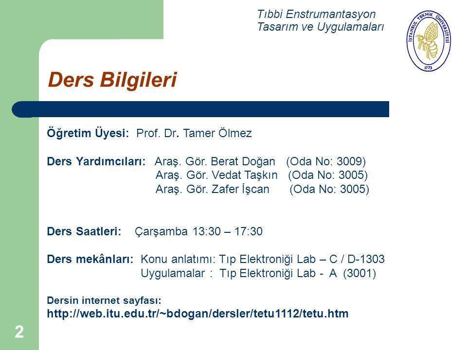 Ders Bilgileri Tıbbi Enstrumantasyon Tasarım ve Uygulamaları
