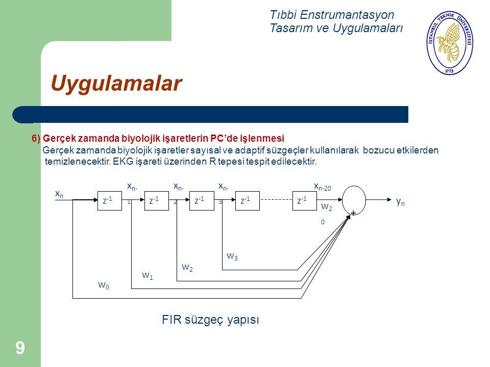 Uygulamalar Tıbbi Enstrumantasyon Tasarım ve Uygulamaları