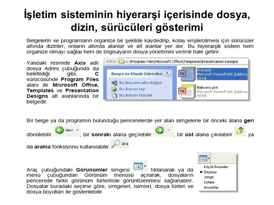 İşletim sisteminin hiyerarşi içerisinde dosya, dizin, sürücüleri gösterimi