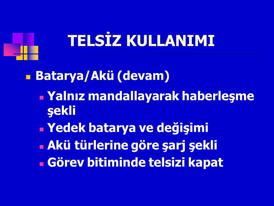 TELSİZ KULLANIMI Batarya/Akü (devam)