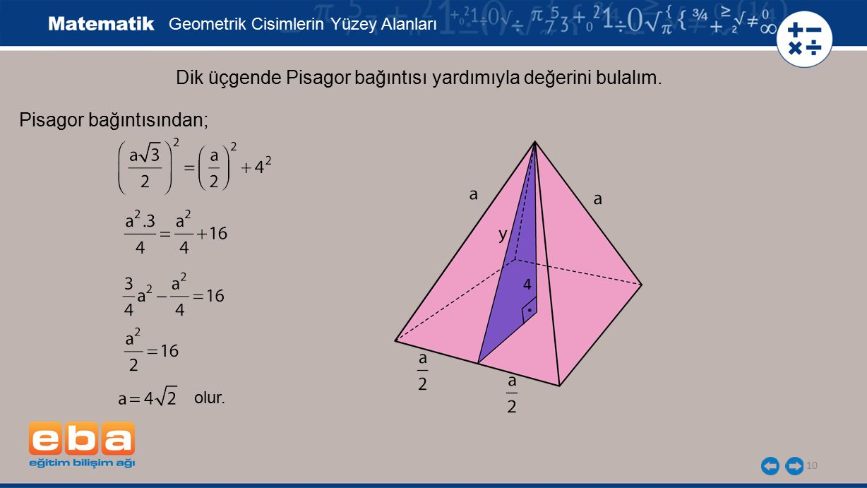 Dik üçgende Pisagor bağıntısı yardımıyla değerini bulalım.