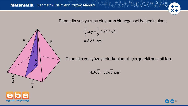 Piramidin yan yüzünü oluşturan bir üçgensel bölgenin alanı: