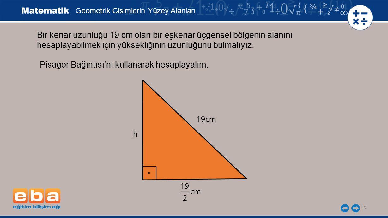 Bir kenar uzunluğu 19 cm olan bir eşkenar üçgensel bölgenin alanını