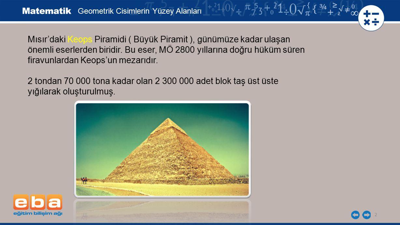 Mısır'daki Keops Piramidi ( Büyük Piramit ), günümüze kadar ulaşan