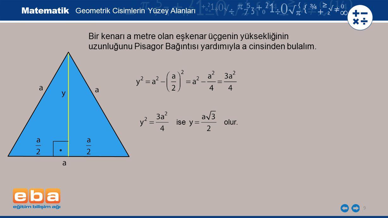 Bir kenarı a metre olan eşkenar üçgenin yüksekliğinin