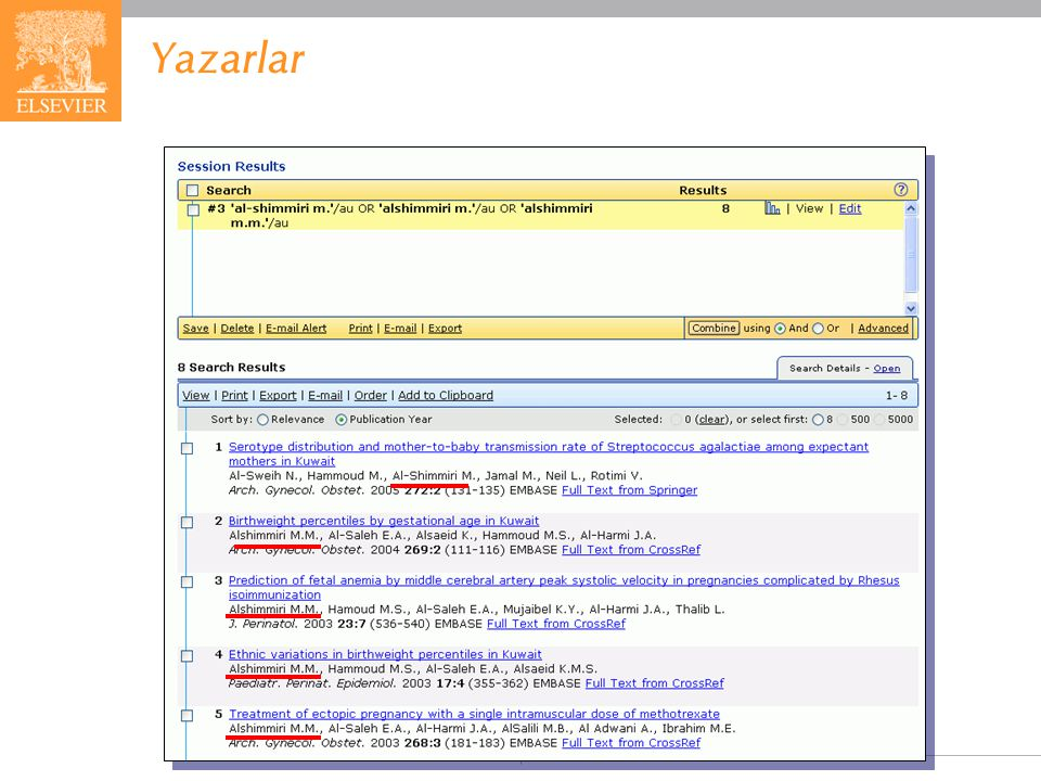 Yazarlar A list of articles by the author appears in the Search Results page. EMBASE.com February 2006.