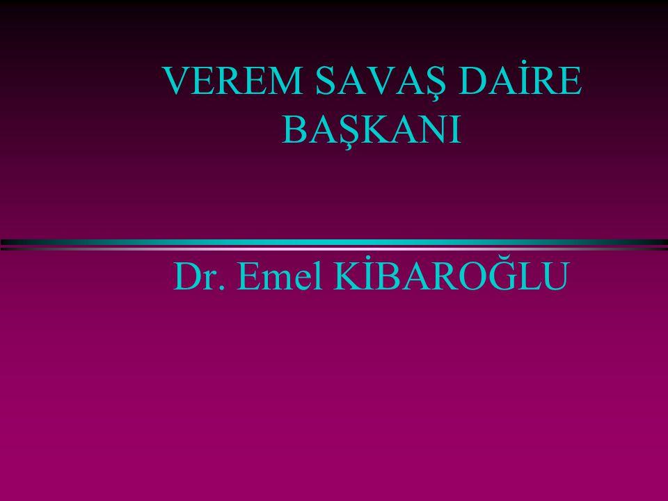 VEREM SAVAŞ DAİRE BAŞKANI Dr. Emel KİBAROĞLU