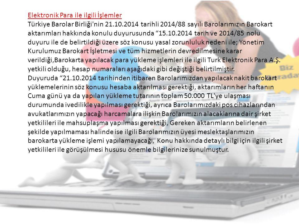 Elektronik Para ile ilgili İşlemler Türkiye Barolar Birliği nin 21. 10
