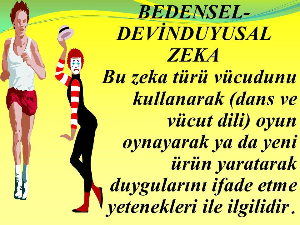 BEDENSEL-DEVİNDUYUSAL ZEKA