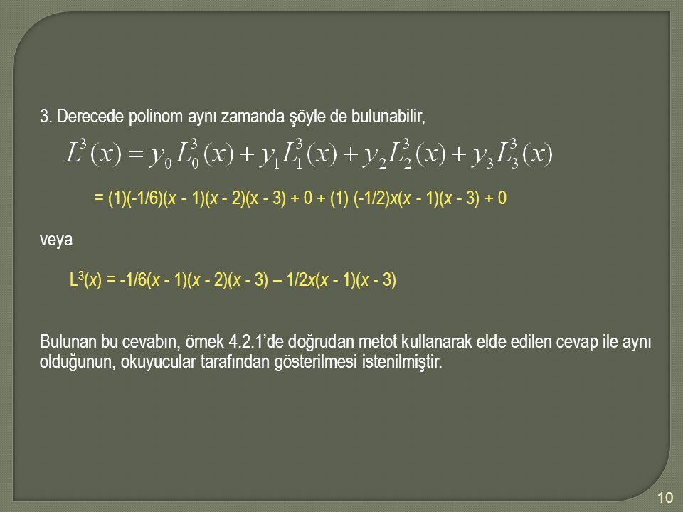 3. Derecede polinom aynı zamanda şöyle de bulunabilir,
