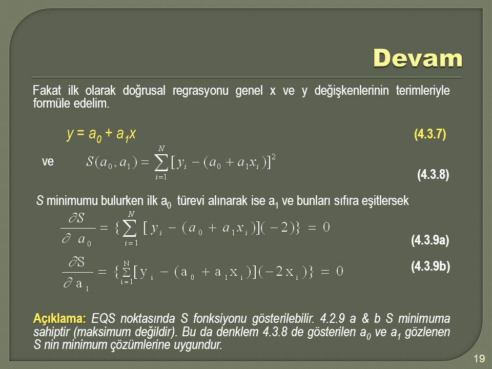 Devam Fakat ilk olarak doğrusal regrasyonu genel x ve y değişkenlerinin terimleriyle formüle edelim.